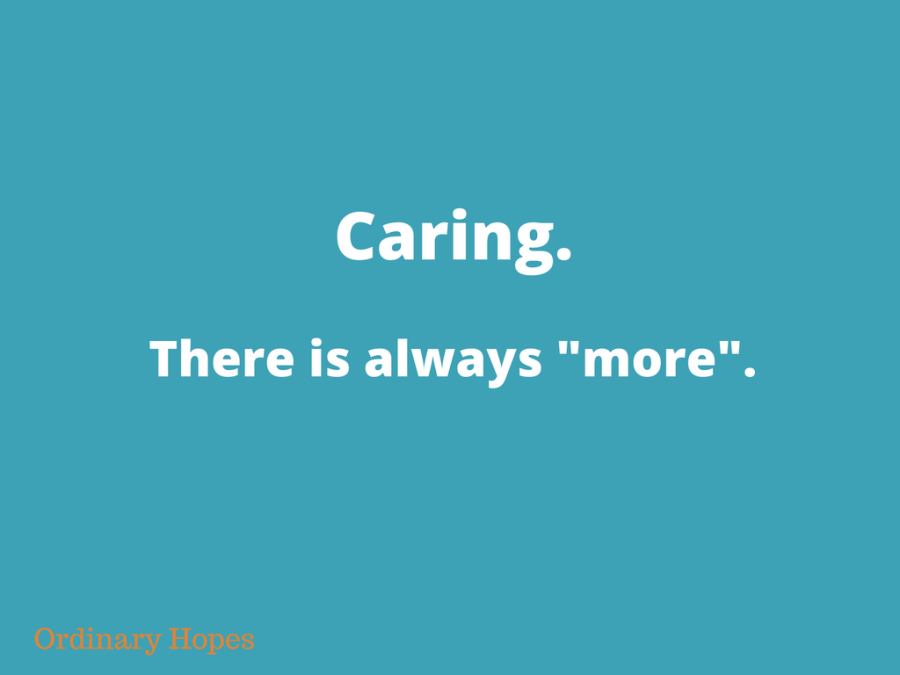 "Caring – There is always ""more""."